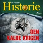 Den kalde krigen audiobook by All Verdens Historie