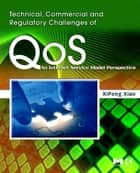 Technical, Commercial and Regulatory Challenges of QoS ebook by XiPeng Xiao