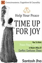 Help Your Peace, Time Up For Joy ebook by Santosh Jha