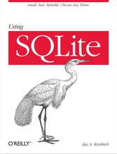Using SQLite ebook by Jay A. Kreibich