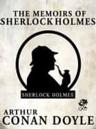 The Memoirs of Sherlock Holmes ebook by Arthur Conan Doyle