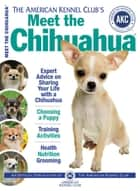 Meet the Chihuahua ebook by American Kennel Club