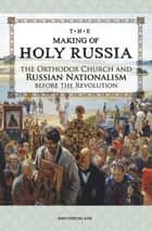 The Making of Holy Russia ebook by John Strickland