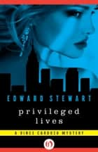 Privileged Lives ebook by Edward Stewart