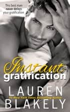 Instant Gratification - A Standalone Romance ebook by