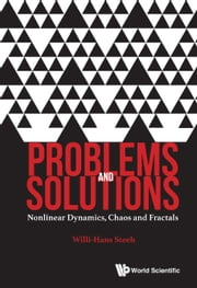 Problems and Solutions - Nonlinear Dynamics, Chaos and Fractals ebook by Willi-Hans Steeb