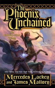 The Phoenix Unchained - Book One of The Enduring Flame ebook by Mercedes Lackey,James Mallory