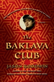 The Baklava Club - A Novel ebook by Jason Goodwin