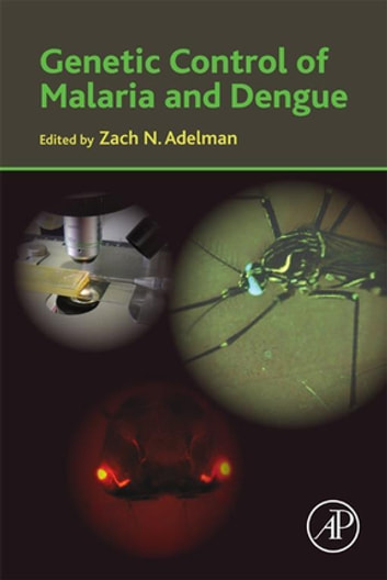 Genetic Control of Malaria and Dengue ebook by Zach N. Adelman