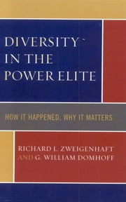 Diversity in the Power Elite - How it Happened, Why it Matters ebook by Richard L. Zweigenhaft,G. William Domhoff
