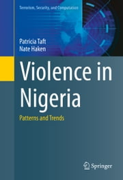 Violence in Nigeria - Patterns and Trends ebook by Patricia Taft,Nate Haken