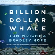 Billion Dollar Whale - The Man Who Fooled Wall Street, Hollywood, and the World audiobook by Bradley Hope, Tom Wright