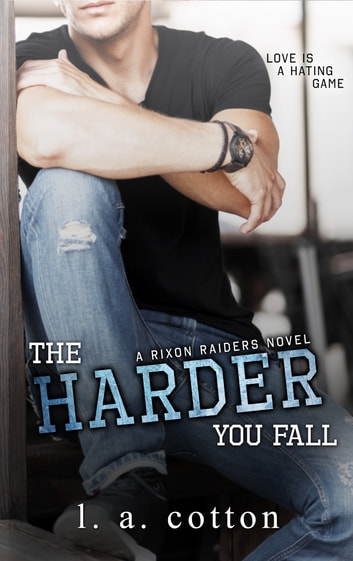 The Harder You Fall ebook by L A Cotton