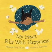My Heart Fills with Happiness ebook by Monique Gray Smith,Julie Flett
