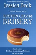 Boston Cream Bribery ekitaplar by Jessica Beck