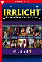 Irrlicht Staffel 1 - Gruselroman - E-Book 1-10 ebook by Melissa Anderson, Chrissie Black, Vanessa Crawford,...