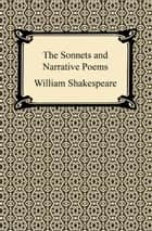 The Sonnets and Narrative Poems ebook by William Shakespeare