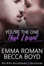 You're The One That I Want - Somewhere, TX ebook by Emma Roman, Becca Boyd