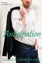 Anticipation - Something in Common, NY, #1 ebook by Talia Carmichael