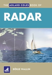 The Adlard Coles Book of Radar ebook by Borje Wallin