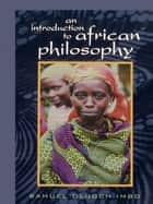 An Introduction to African Philosophy eBook by Samuel Oluoch Imbo