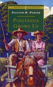 Pollyanna Grows Up ebook by Eleanor Porter