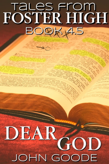Dear God - Tales From Foster High 4.5 ebook by John Goode