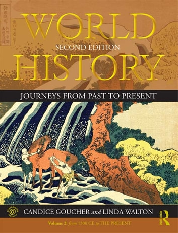 World history ebook by candice goucher 9781135088149 rakuten kobo world history journeys from past to present volume 2 from 1500 ce to fandeluxe Gallery