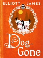 Dog-Gone ebook by Elliott James