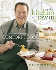 In the Kitchen with David - QVC's Resident Foodie Presents Comfort Foods That Take You Home ebook by David Venable,Paula Deen