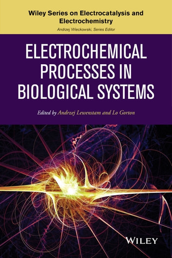 Electrochemical Processes in Biological Systems ebook by Andrzej Wieckowski