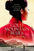 Gold Mountain Blues ebook by Ling Zhang, Nicky Harman