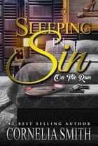 Sleeping In Sin - On The Run ebook by Cornelia Smith
