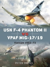 USN F-4 Phantom II vs VPAF MiG-17/19 - Vietnam 1965–73 ebook by Peter E. Davies