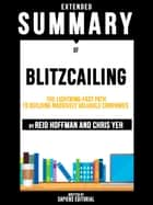Extended Summary Of Blitzcailing: The Lightning-Fast Path to Building Massively Valuable Companies - By Reid Hoffman and Chris Yeh ebook by Sapiens Editorial