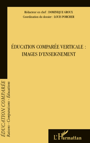Education comparée verticale : images d'enseignement ebook by Dominique Groux,Louis Porcher