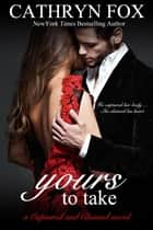 Yours to Take Part 1: Billionaire CEO Romance ebook by Cathryn Fox