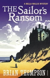 The Sailor's Ransom - A Bella Wallis Mystery ebook by Brian Thompson