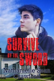 Survive By The Sword ebook by Nathanielle Sean Crawford