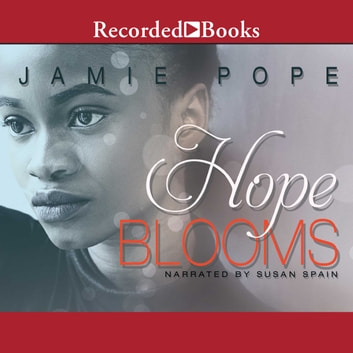 Hope Blooms audiobook by Jamie Pope
