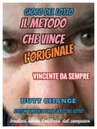 Il Metodo Che Vince gioco del lotto Butt Change by Mat Marlin ebook by Butt Change