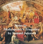 Notes to Shakepeare's Tragedies ebook by Samuel Johnson