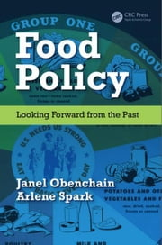 Food Policy: Looking Forward from the Past ebook by Obenchain, Janel