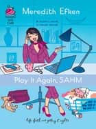 Play It Again, Sahm ebook by Meredith Efken