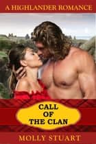 Call of the Clan eBook by Molly Stuart