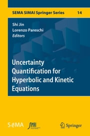 Uncertainty Quantification for Hyperbolic and Kinetic Equations ebook by Shi Jin, Lorenzo Pareschi