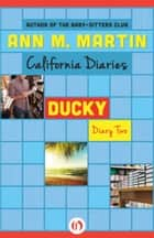 Ducky: Diary Two ebook by Ann M Martin