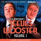 Jeeves and Wooster Vol. 1 - A Radio Dramatization audiobook by P.G. Wodehouse