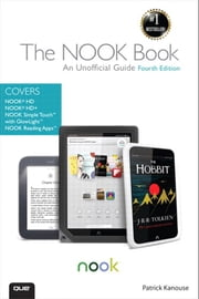The NOOK Book - An Unofficial Guide: Everything you need to know about the NOOK HD, NOOK HD+, NOOK SimpleTouch, and NOOK Reading Apps ebook by Patrick Kanouse