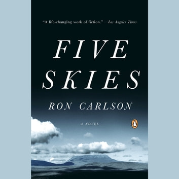 Five Skies audiobook by Ron Carlson